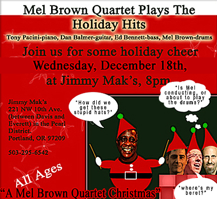 A Mel Brown Quartet Christmas: Wednesday,  December 18th, 2013; 8pm at Jimmy Mak's