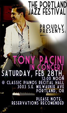 Tony Pacini, IN CONCERT - Saturday, February 28th, 12:00 noon at Classic Pianos Recital Hall. Visit the schedule page for more info.