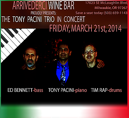 The Tony Pacini Trio performs Friday,  March 21st, 2014; 8pm-11pm at Arrivederci
