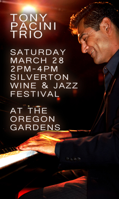 The Tony Pacini Trio, IN CONCERT - Saturday, March 28th, 2:00pm-4:00pm at the Silverton Wine And Jazz Festival. Visit the schedule page for more info.