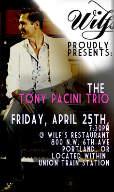 The Tony Pacini Trio performs Friday,  April 25th, 2014; 7:30pm-11:30pm at Wilf's Restaurant