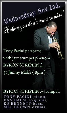 Trumpeter Byron Stripling Performs In Portland With Jazz Pianist Tony Pacini And The Mel Brown Quartet. One Night Only At Jimmy Mak's.  Voted one of the top 100 places to hear jazz - Downbeat Magazine.