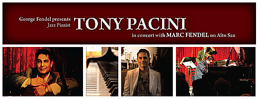 Pianist Tony Pacini and alto saxophonist Marc Fendel in concert, Sunday, February 10th, 7pm at Classic Pianos.