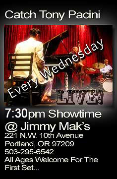 Catch Tony Pacini Live Every Wednesday At Jimmy Mak's