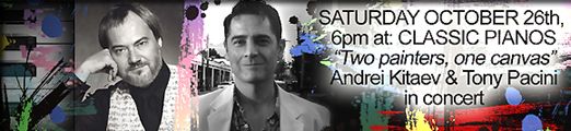 Pianists Tony Pacini and Andrei Kitaev in concert Saturday,  October 26th, 2013; 6pm-8pm at Classic Pianos concert hall.