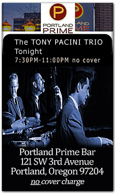 THE TONY PACINI TRIO PERFORMS (Tony Pacini, Ed Bennett and drummer Tim Rap) Saturday, August 2nd, 2014 at the Portland Prime Bar - located in the  Embassy Suites Hotel at SW 3rd and Oak.