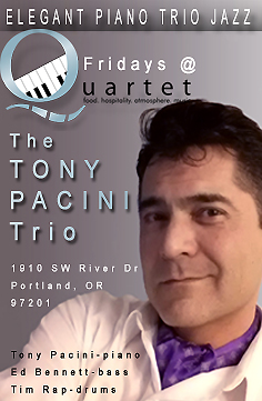 NEW Tony Pacini, Ed Bennett and Tim Rap perform every Friday at Quartet at 1910 SW River Drive. Visit the schedule page for more info.