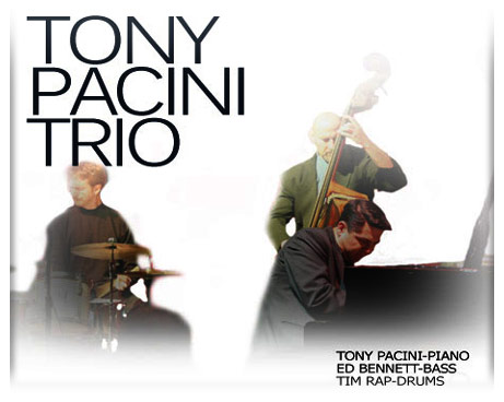The Tony Pacini Trio performing Saturday, July 31st, 2010; 8pm at Wilf's Restaurant.